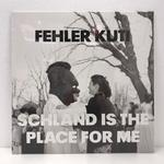 SCHLAND IS THE PLACE FOR ME/FEHLER KUTI
