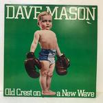 OLD CREST ON A NEW WAVE/DAVE MASON