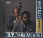 IN A JAZZ TRADITION/RON CARTER PRESENTS ERIC GALE