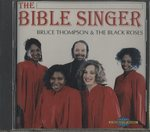 THE BIBLE SINGER/BRUCE THOMPSON & THE BLACK ROSES