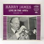 HARRY JAMES LIVE IN THE 1970'S VOLUME ONE