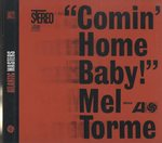 COMIN' HOME BABY!/MEL TORME
