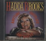 ANYTIME, ANYPLACE, ANYWHERE/HADDA BROOKS