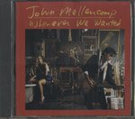 WHENEVER WE WANTED/JOHN MELLENCAMP