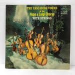 THE CASCADING VOICES OF THE HUGO & LUIGI CHORUS WITH STRINGS