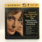 YOU AND THE NIGHT AND THE MUSIC/THE MELACHRINO STRINGS AND ORCHESTRA